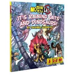 No Thank You, Evil!: It's Raining Cats and Dinosaurs