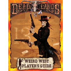 Deadlands: The Weird West - Player's Guide