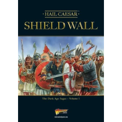 Hail Caesar: Shield Wall - The Dark Age Sagas Volume I