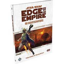 Star Wars: Edge of the Empire: No Disintegrations