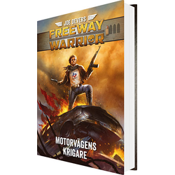 Joe Devers Freeway Warrior: Motorvägens Krigare (sv)