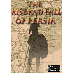 The Rise and Fall of Persia - Source Book for Clash of Empires