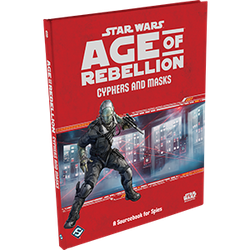 Star Wars: Age of Rebellion: Cyphers and Masks
