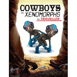 Traveller 3rd ed: Cowboys vs. Xenomorphs