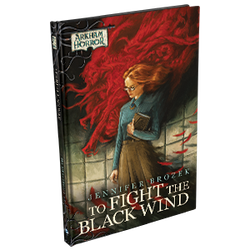 Arkham Horror: To Fight the Black Wind (novell)