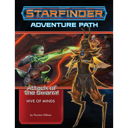 Starfinder Adventure Path: Hive of Minds (Attack of the Swarm! 5)