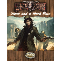 Deadlands: Stone and a Hard Place (Savage Worlds)