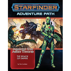 Starfinder Adventure Path: The Reach of Empire (Against the Aeon Throne 1)