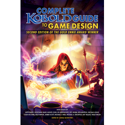Complete Kobold Guide to Game Design (2nd ed)
