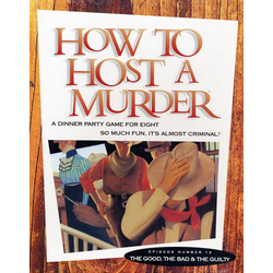 How to Host a Murderer: The Good, the Bad and the Guilty