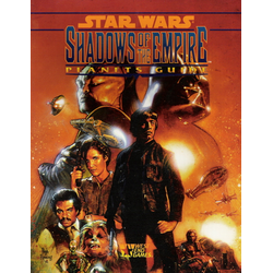 Star Wars RPG: Shadows of the Empire - Planets Guide