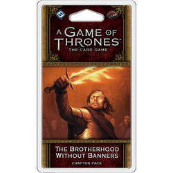 A Game of Thrones LCG (2nd ed): The Brotherhood Without Banners