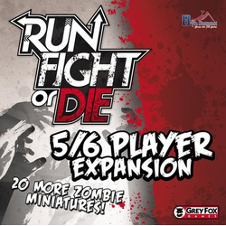 Run, Fight or Die! 5/6 Players expansion