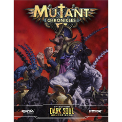 Mutant Chronicles RPG (3rd ed): Dark Soul Source Book