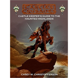 Castles & Crusades: Castle Keeper's Guide to the Haunted Highlands (hardback)