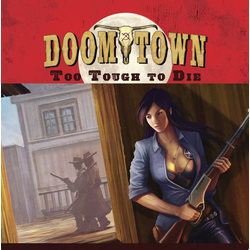 Doomtown: Reloaded – Too Tough To Die