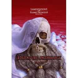 Lamentations of the Flame Princess: Adventure Anthology - Blood