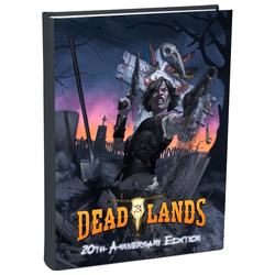 Deadlands: 20th Anniversary Ed