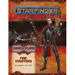 Starfinder Adventure Path: Fire Starters (Dawn of Flame 1)