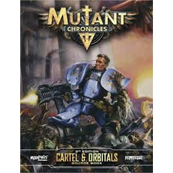 Mutant Chronicles RPG (3rd ed): Cartel & Orbitals Source Book