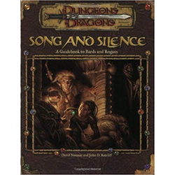 D&D 3.0: Song and Silence: A Guidebook to Bards and Rogues