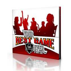 Your Best Game Ever: Core Rulebook