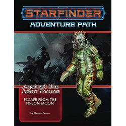 Starfinder Adventure Path: Escape from the Prison Moon (Against the Aeon Throne 2)