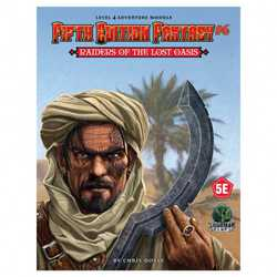 5th Ed Fantasy 6: Raiders of the Lost Oasis