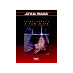 Star Wars RPG: Galaxy Guide 1 - A New Hope