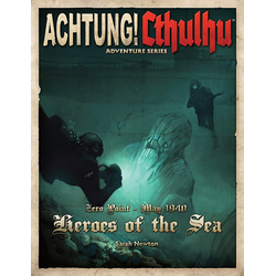 Achtung! Cthulhu - Zero Point - 1940 - Heroes of the Sea
