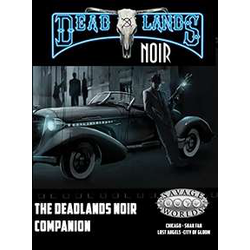 Deadlands: Noir - Companion (Savage Worlds)