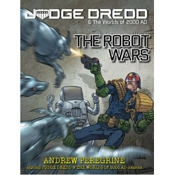 Judge Dredd RPG: The Robot Wars (Soft Cover)