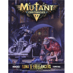 Mutant Chronicles RPG (3rd ed): Luna & Freelancers Source Book