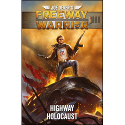 Joe Devers Freeway Warrior: Highway Holocaust (eng)