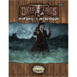 Deadlands: Marshal's Handbook (Savage Worlds)
