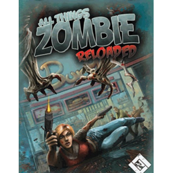 All Things Zombie: Reloaded