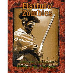 All Flesh Must Be Eaten: Fistful o' Zombies
