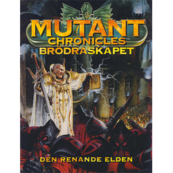 Mutant Chronicles: Brödraskapet - Den Renande Elden