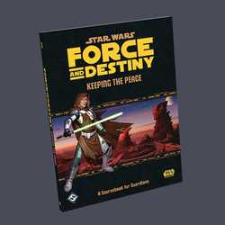 Star Wars: Force and Destiny: Keeping the Peace