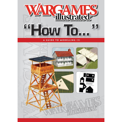Wargames Illustrated: How To... - Modelling Guide