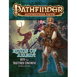 Pathfinder Adventure Path: Into the Shattered Continent (Ruins of Azlant 2)