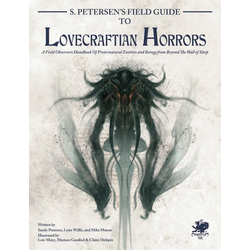 Call of Cthulhu: S. Petersen's Field Guide to Lovecraftian Horrors