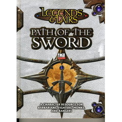 Legends & Lairs: Path of the Sword (D&D 3.5 Compatible)