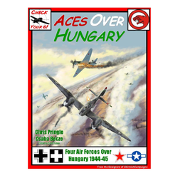 Aces Over Hungary (Supplement for Check Your 6!)