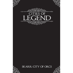 Cities of Legend - Skarr: City of Orcs