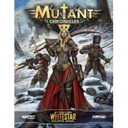 Mutant Chronicles RPG (3rd ed): Whitestar Source Book