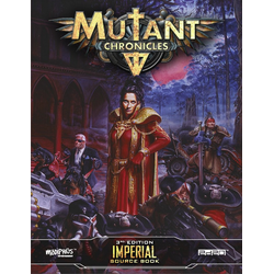 Mutant Chronicles RPG (3rd ed): Imperial Source Book