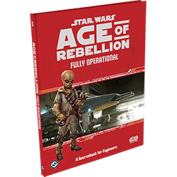 Star Wars: Age of Rebellion: Fully Operational