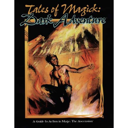 Mage, The Ascension: Tales of Magic: Dark Adventure