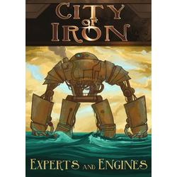 City of Iron: Experts and Engines (1st Ed)